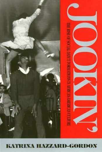 9780877229568-0877229562-Jookin': The Rise of Social Dance Formations in African-American Culture