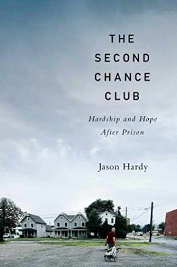 9781982128593-1982128593-The Second Chance Club: Hardship and Hope After Prison