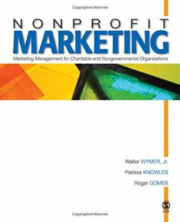 9781412909235-1412909236-Nonprofit Marketing: Marketing Management for Charitable and Nongovernmental Organizations