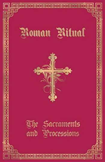 9781945275173-1945275170-The Roman Ritual: Volume I: Sacraments and Processions
