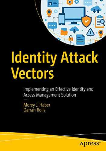 9781484251645-1484251644-Identity Attack Vectors: Implementing an Effective Identity and Access Management Solution