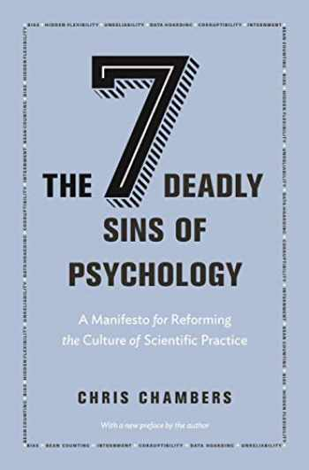 9780691192277-0691192278-The Seven Deadly Sins of Psychology: A Manifesto for Reforming the Culture of Scientific Practice