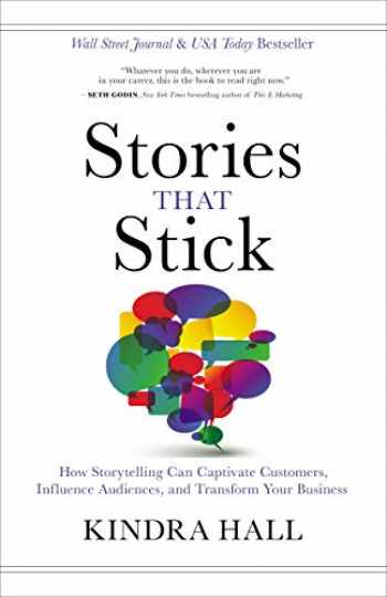 9781400211937-140021193X-Stories That Stick: How Storytelling Can Captivate Customers, Influence Audiences, and Transform Your Business