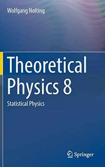 9783319738260-3319738267-Theoretical Physics 8: Statistical Physics