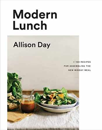 9780147531001-0147531004-Modern Lunch: +100 Recipes for Assembling the New Midday Meal