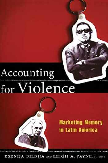 9780822350422-0822350424-Accounting for Violence: Marketing Memory in Latin America (The Cultures and Practice of Violence)