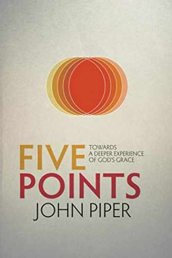 9781781912522-1781912521-Five Points: Towards a Deeper Experience of God's Grace