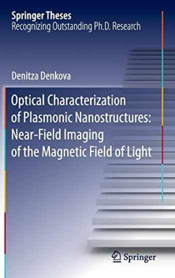 9783319287928-3319287923-Optical Characterization of Plasmonic Nanostructures: Near-Field Imaging of the Magnetic Field of Light (Springer Theses)
