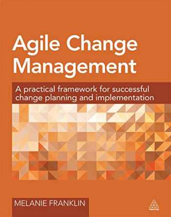 9780749470982-0749470984-Agile Change Management: A Practical Framework for Successful Change Planning and Implementation