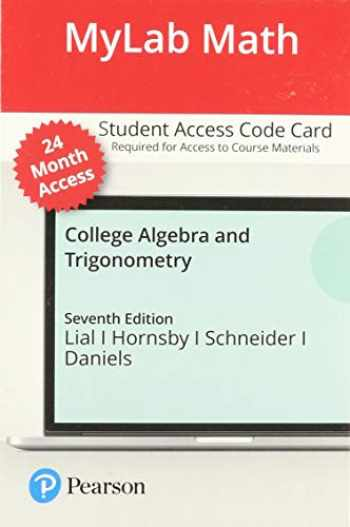 9780136679370-0136679374-MyLab Math with Pearson eText -- Standalone Access Card -- for College Algebra and Trigonometry -- 24 Months (7th Edition)