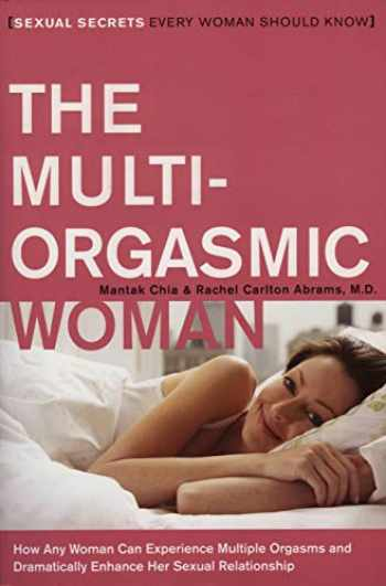 9780061898075-0061898074-The Multi-Orgasmic Woman: Sexual Secrets Every Woman Should Know (Plus)