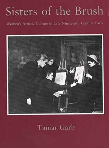 9780300059038-0300059035-Sisters of the Brush: Women`s Artistic Culture in Late Nineteenth-Century Paris