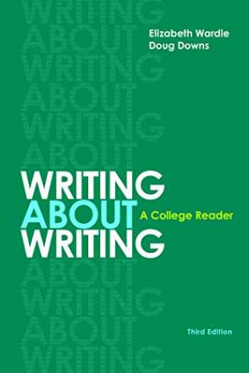 9781319032760-1319032761-Writing about Writing: A College Reader