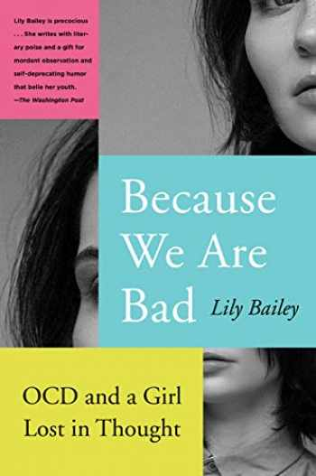 9780062696175-0062696173-Because We Are Bad: OCD and a Girl Lost in Thought