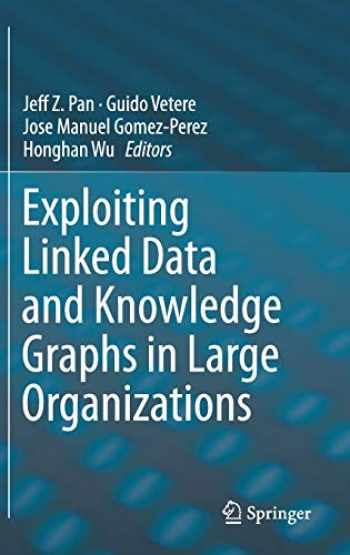 9783319456522-3319456520-Exploiting Linked Data and Knowledge Graphs in Large Organisations