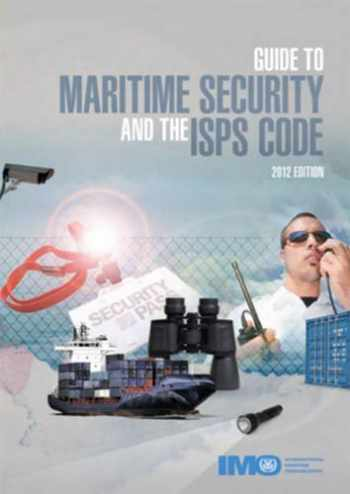 9789280115444-9280115448-Guide to Maritime Security and the ISPS Code: 2012 Edition