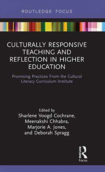 9781138240544-1138240540-Culturally Responsive Teaching and Reflection in Higher Education: Promising Practices From the Cultural Literacy Curriculum Institute