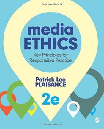 9781452258089-1452258082-Media Ethics: Key Principles for Responsible Practice