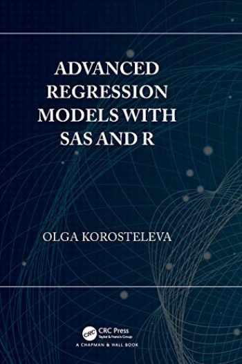 9781138049017-1138049018-Advanced Regression Models with SAS and R