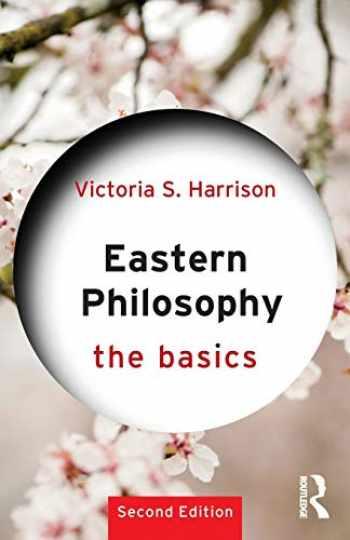 9781138215788-1138215783-Eastern Philosophy: The Basics