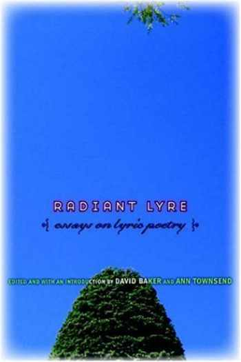 9781555974602-1555974600-Radiant Lyre: Essays on Lyric Poetry