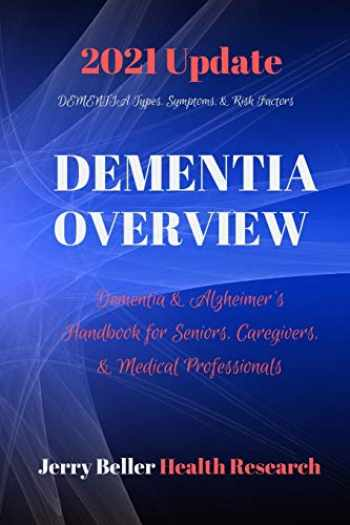 9781658764407-1658764404-DEMENTIA Types, Symptoms, & Risk Factors: Dementia Guide for Patients, Families, Caregivers, & Medical Professionals (2020 Dementia Overview)