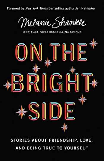 9780310349440-0310349443-On the Bright Side: Stories about Friendship, Love, and Being True to Yourself