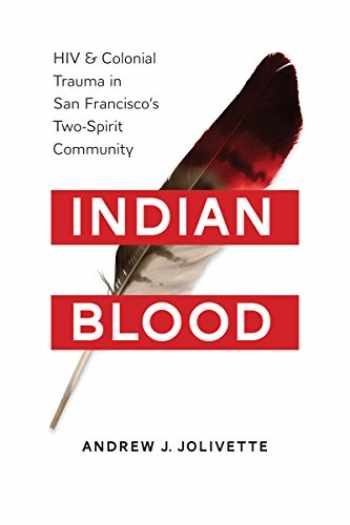 9780295998503-0295998504-Indian Blood: HIV and Colonial Trauma in San Francisco's Two-Spirit Community (Indigenous Confluences)