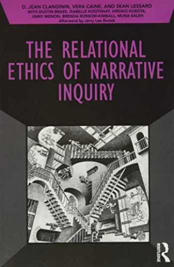 9781138285729-1138285722-The Relational Ethics of Narrative Inquiry (Developing Qualitative Inquiry)