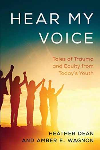 9781475853353-1475853351-Hear My Voice: Tales of Trauma and Equity from Today's Youth