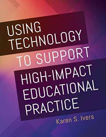 9781440867019-1440867011-Using Technology to Support High-Impact Educational Practice