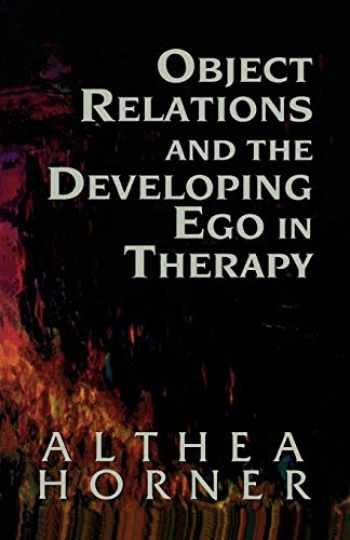 9781568217086-1568217080-Object Relations and the Developing Ego in Therapy (Master Work)