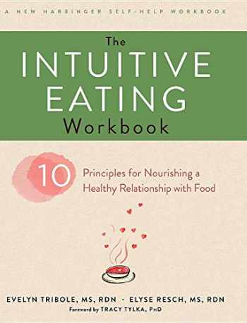 9781635618723-163561872X-The Intuitive Eating Workbook: Ten Principles for Nourishing a Healthy Relationship with Food (A New Harbinger Self-Help Workbook)