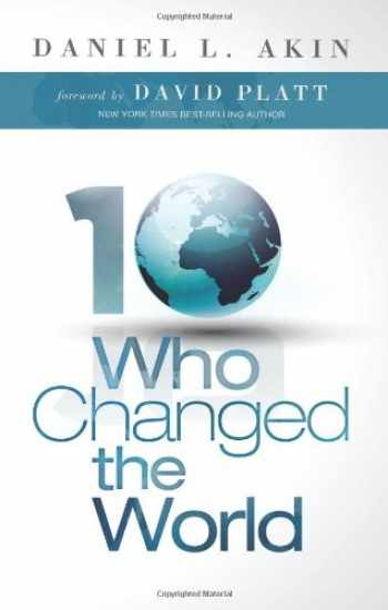 9781433673078-143367307X-Ten Who Changed the World