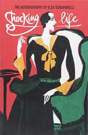 9781851779598-1851779590-Shocking Life: The Autobiography of Elsa Schiaparelli (V&A Fashion Perspectives)