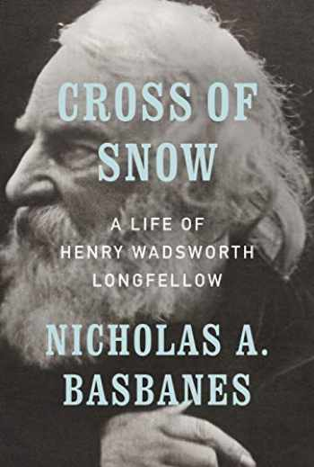 9781101875148-1101875143-Cross of Snow: A Life of Henry Wadsworth Longfellow