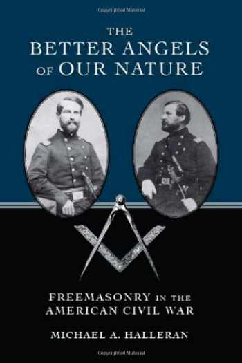 9780817316952-0817316957-The Better Angels of Our Nature: Freemasonry in the American Civil War