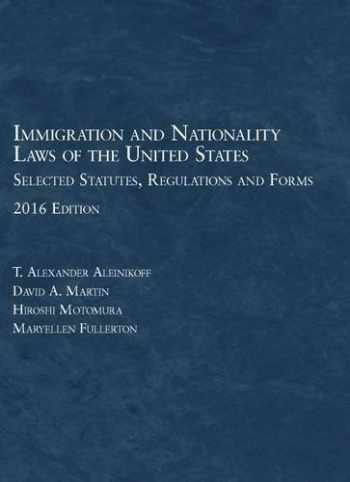 9781634607841-1634607848-Immigration and Nationality Laws of the United States: Selected Statutes, Regs and Forms