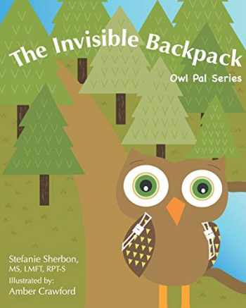 9780578663517-0578663511-The Invisible Backpack: Owl Pal Series