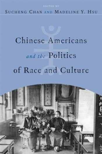9781592137534-1592137539-Chinese Americans and the Politics of Race and Culture (Asian American History & Cultu)