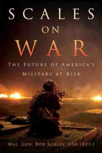9781682471029-1682471020-Scales on War: The Future of America's Military at Risk