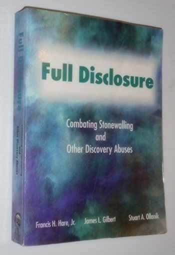 9780941916707-0941916707-Full Disclosure: Combating Stonewalling and Other Discovery Abuses