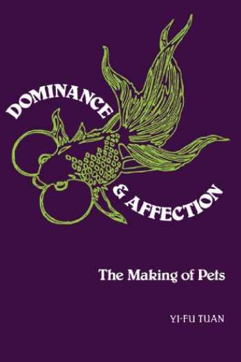 9780300102086-0300102089-Dominance & Affection: The Making of Pets