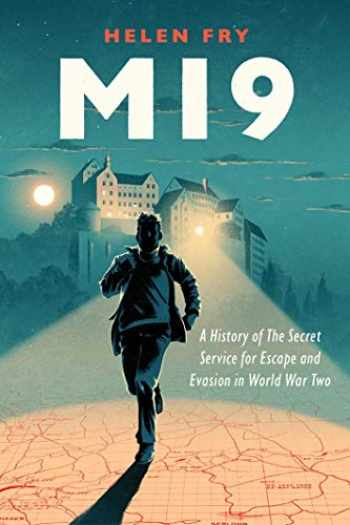 9780300233209-0300233205-MI9: A History of the Secret Service for Escape and Evasion in World War Two