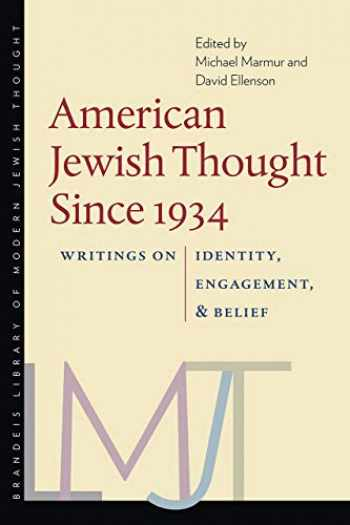 9781684580149-1684580145-American Jewish Thought Since 1934: Writings on Identity, Engagement, and Belief (Brandeis Library of Modern Jewish Thought)