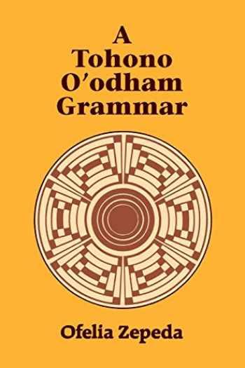 9780816507924-0816507929-A Tohono O'odham Grammar