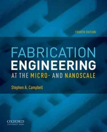 9780199861224-0199861226-Fabrication Engineering at the Micro- and Nanoscale (The Oxford Series in Electrical and Computer Engineering)