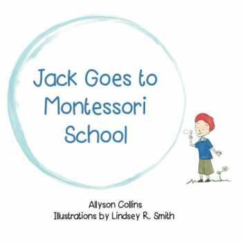 9780989823500-0989823504-Jack Goes to Montessori School