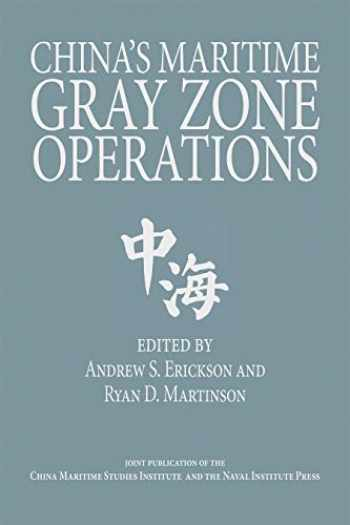 9781591146933-1591146933-China's Maritime Gray Zone Operations (Studies in Chinese Maritime Development)