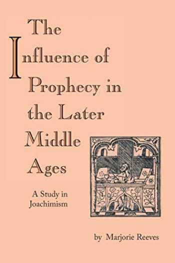 9780268011703-0268011702-Influence of Prophecy in the Later Middle Ages, The: A Study in Joachimism